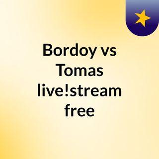 Bordoy vs Tomas live!stream free