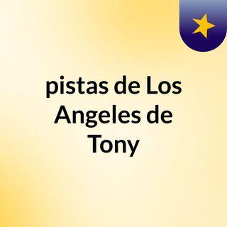 pistas de Los Angeles de Tony