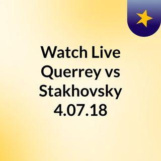 Watch Live Querrey vs Stakhovsky 4.07.18
