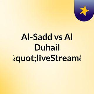 "Al-Sadd vs Al Duhail (Live)""liveStream"""