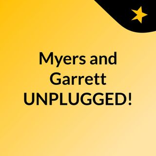 Myers and Garrett UNPLUGGED!