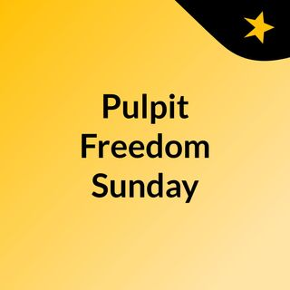 Pulpit Freedom Sunday