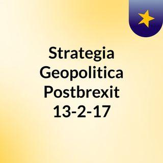 Strategia Geopolitica Postbrexit 13-2-17