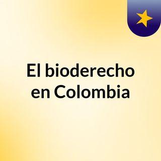 bioderecho en colombia 1