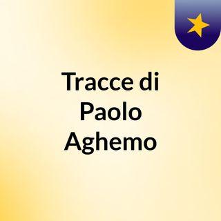 Tracce di Paolo Aghemo