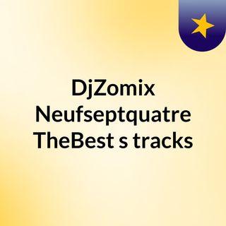 DjZomix Neufseptquatre TheBest's tracks