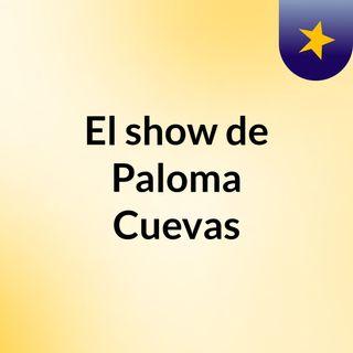 El show de Paloma Cuevas