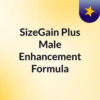 SizeGain Plus Male Enhancement Formula