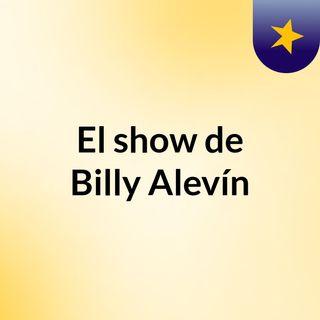 El show de Billy Alevín