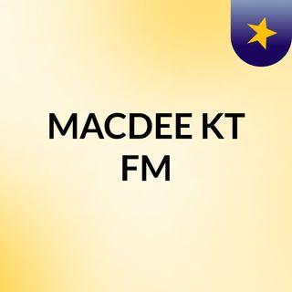 MACDEE KT FM