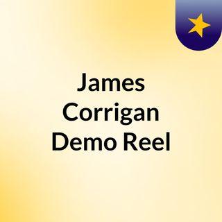 James Corrigan Demo Reel