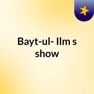 Bayt-ul-'Ilm's show