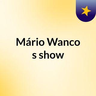 Mário Wanco's show