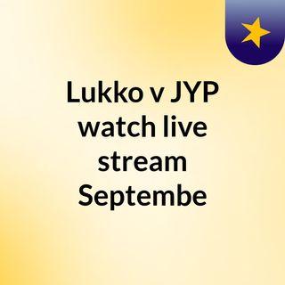 Lukko v JYP watch live stream  Septembe