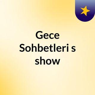 Gece Sohbetleri's show