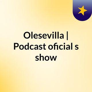 PodCast Olesevilla 27/03/2019 - Parte 1