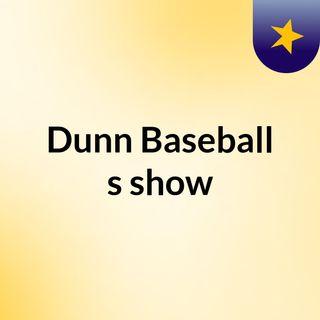 Dunn Baseball's show