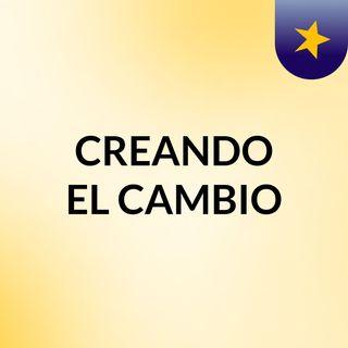 CREANDO EL CAMBIO