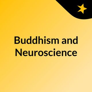 Buddhism and Neuroscience