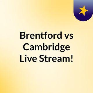 Brentford vs Cambridge Live Stream!