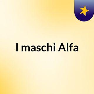 I Maschi Alfa - Stagione 2 - Ep 11
