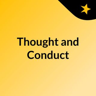 Episode 9 - Thought and Conduct