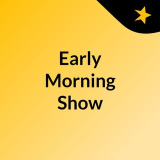 Early Morning Show