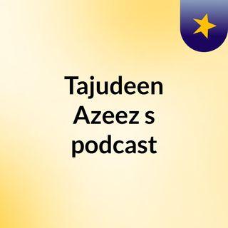 Tajudeen Azeez's podcast