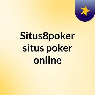 Situs8poker situs poker online