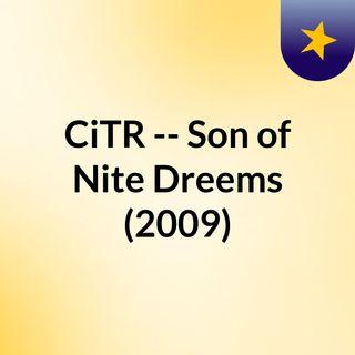 CiTR -- Son of Nite Dreems (2009)