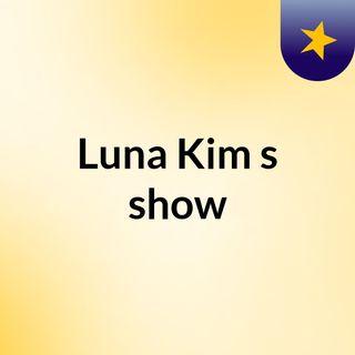 Luna Kim's show