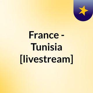 France - Tunisia [livestream]