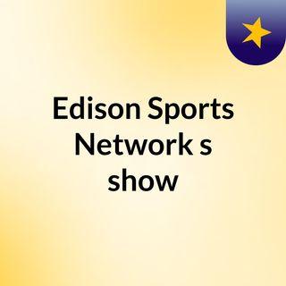 Edison Sports Network's show