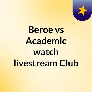 Beroe vs Academic watch livestream Club