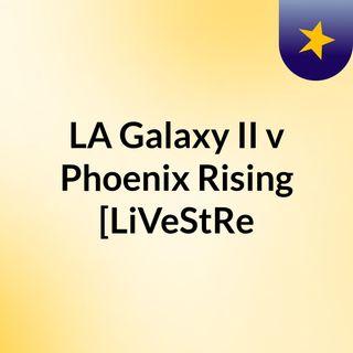 LA Galaxy II v Phoenix Rising [LiVeStRe