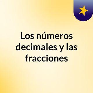 Los números decimales y las fracciones