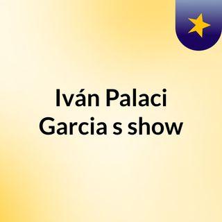 Iván Palaci Garcia's show