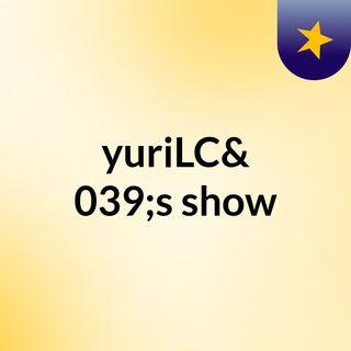 yuriLC's show