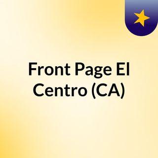 Front Page El Centro (CA)