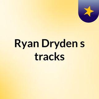 Ryan Dryden's tracks
