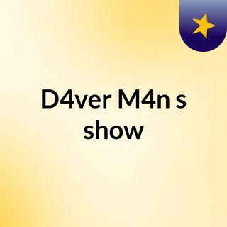 D4ver M4n's show