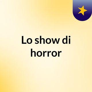 Lo show di horror
