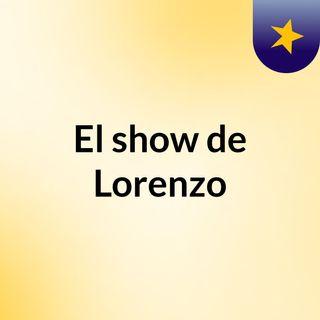 El show de Lorenzo