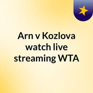 Arn v Kozlova watch live streaming  WTA