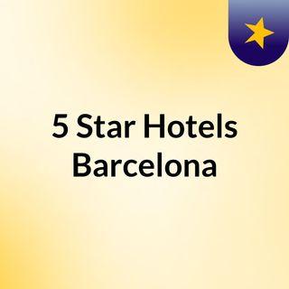 5 Star Hotel Barcelona