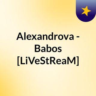 Alexandrova - Babos [LiVeStReaM]