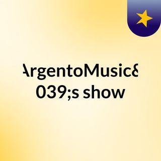 ArgentoMusic's show