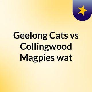 Geelong Cats vs Collingwood Magpies wat