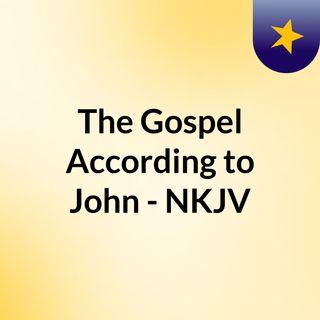 The Gospel According to John - NKJV