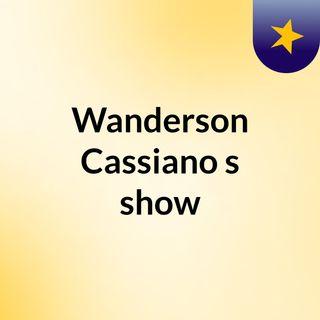 Wanderson Cassiano's show